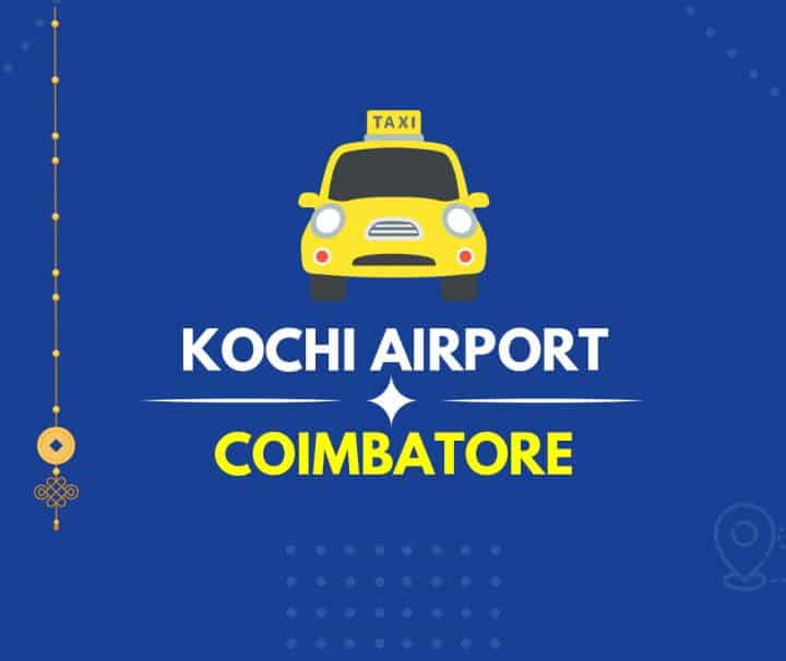 Kochi Airport to Coimbatore Taxi Featured Image