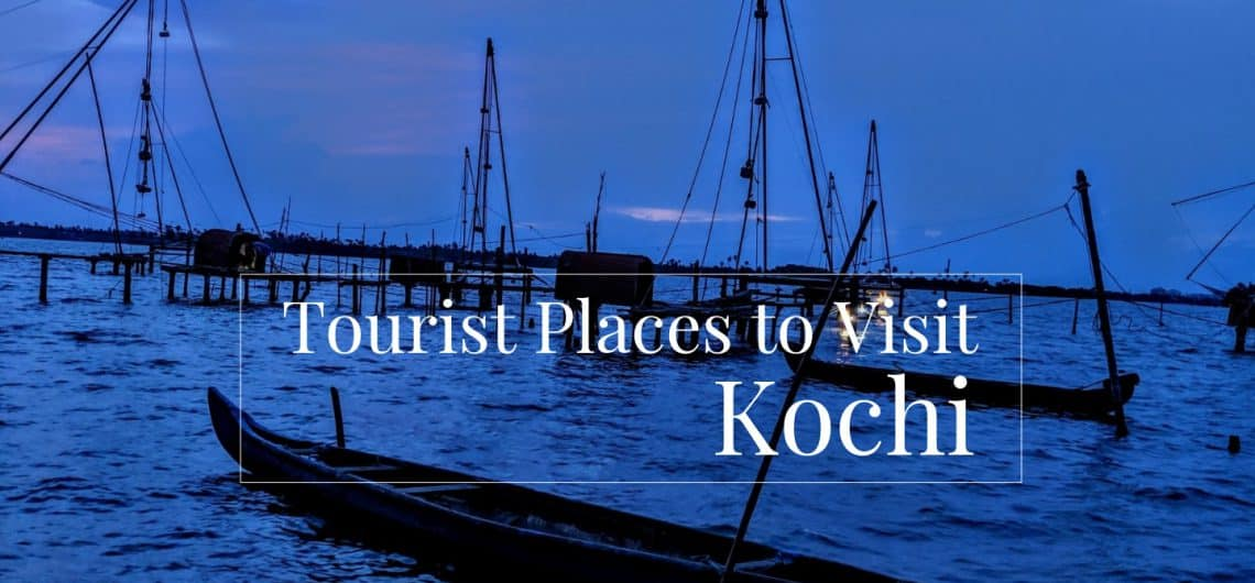 tourist-places-to-visit-kochi Featured Image